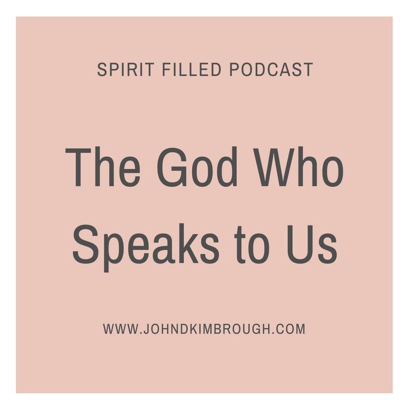 The God Who Speaks to Us – Spirit Filled Podcast Episode 65