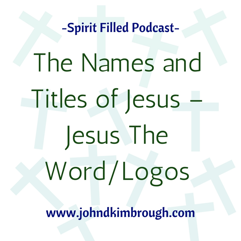 The Names and Titles of Jesus – Jesus The Word/Logos