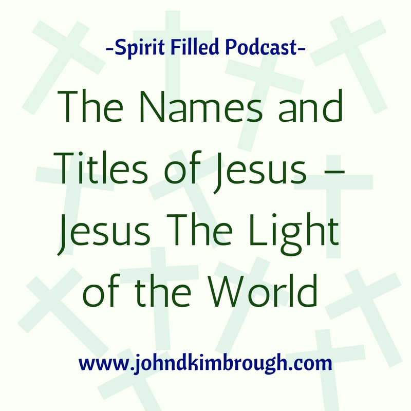 The Names and Titles of Jesus - Jesus the Light of the World